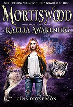 Mortiswood Kaelia Awakening (Mortiswood Tales Book 1) by [Gina Dickerson]