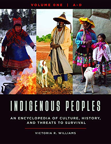 Compare Textbook Prices for Indigenous Peoples [4 volumes]: An Encyclopedia of Culture, History, and Threats to Survival  ISBN 9781440861178 by Williams, Victoria R.