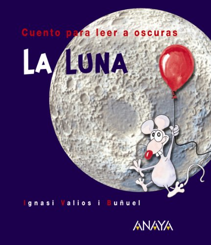 La Luna: Cuento para leer a oscuras (Primeros Lectores (1-5