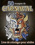 Coloriage carnaval: livre de coloriage pour adultes avec 50 masques de carnaval à colorier - Style japonais et autre cultures - Grand format