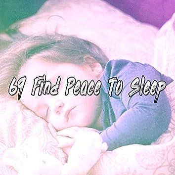 69 Find Peace To Sleep