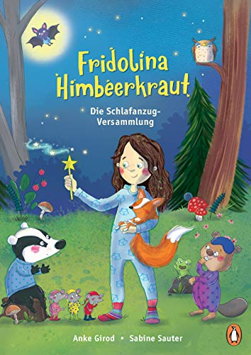 Fridolina Himbeerkraut - Die Schlafanzug-Versammlung: Vorlesebuch ab 4 Jahren (Die Fridolina...