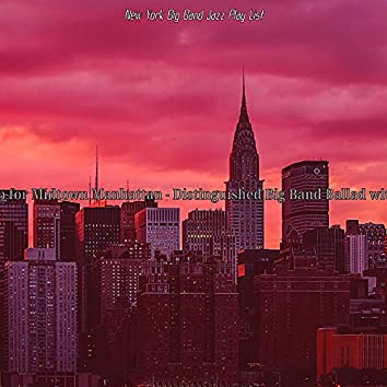 Backdrop for Midtown Manhattan - Distinguished Big Band Ballad with Guitar