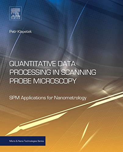 Quantitative Data Processing in Scanning Probe Microscopy: Spm Applications for Nanometrology