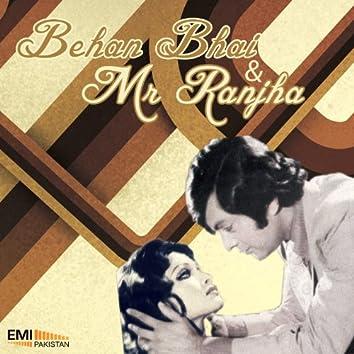 Behan Bhai / Mr. Ranjha