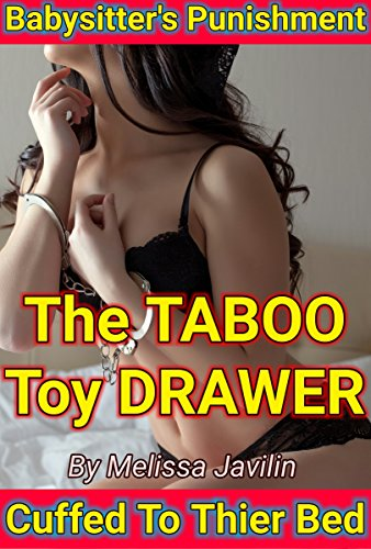BABYSITTER'S Punishment Cuffed to their BED - The TABOO Toy DRAWER