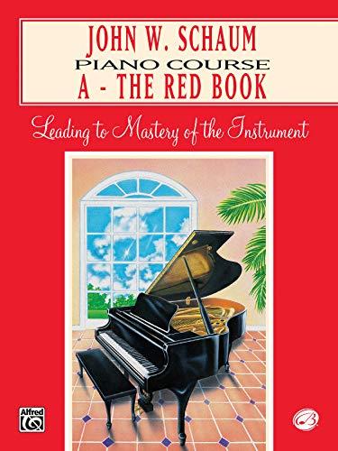 John W. Schaum Piano Course: A - The Red Book