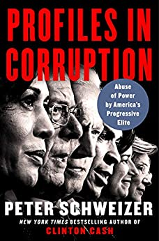 Profiles in Corruption: Abuse of Power by America's Progressive Elite by [Peter Schweizer]