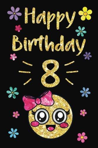 Feliz Cumpleaños Año diario, Feliz Cumpleaños 8: emoji Feliz octavo cumpleaños diario cuaderno diario…