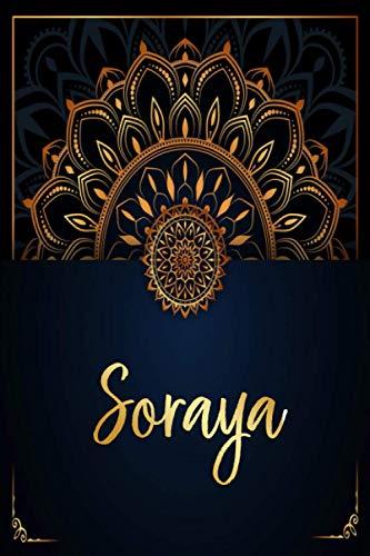 Soraya: Cuaderno de notas Mandala Nombre personalizado Soraya, El mejor Regalo de cumpleaños o Navidad o San Valentin o acción de gracias para la ... hija-Diseño: floral,110 páginas rayadas.