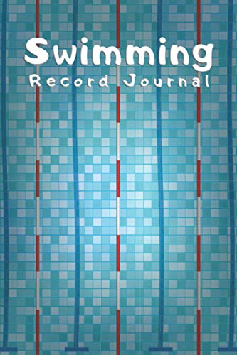 Swimming Record Journal: For Keeping Track Progress and Training, Coaching Feedback. (6