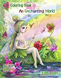 An Enchanting World: Coloring Book for Adults. Color up a adorable unicorns, cute fairies, lovely girls, couples in love, fairy-tale houses, winter scenes, and more fantasy creatures.