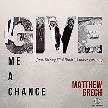 Give Me a Chance (feat. Stevey Ellul Bonici & Louise Varming)