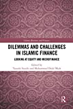Dilemmas and Challenges in Islamic Finance: Looking at Equity and Microfinance (Islamic Business and Finance Series)