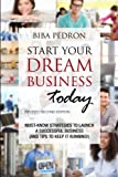 Start Your Dream Business Today! Must-Know Strategies to Launch a Successful Business (And Tips To Keep It Running!): Revised Second Edition