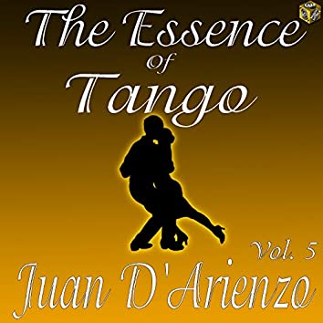 The Essence of Tango: Juan D'Arienzo Vol. 5