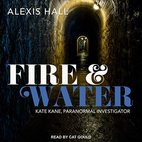 Fire & Water Audiobook By Alexis Hall cover art