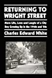 Returning To Wright Street: More Life, Love and Laughs of a City Boy Growing up in the 1940s and '50s.