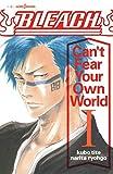 BLEACH Can't Fear Your Own World 1 (JUMP j BOOKS)