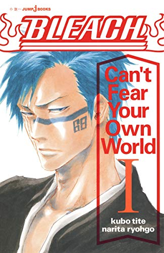 BLEACH Can't Fear Your Own World 1 (JUMP j BOOKS)