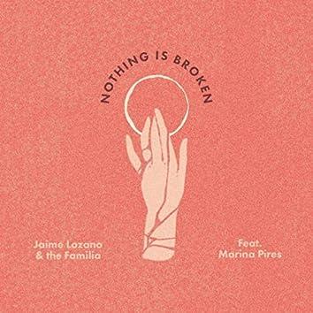 Nothing Is Broken (feat. Marina Pires)