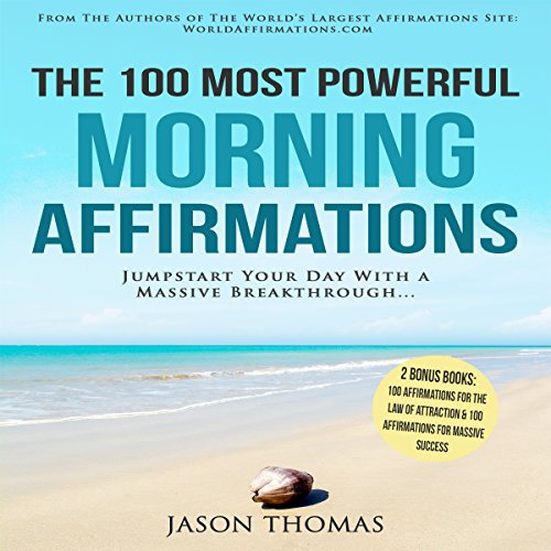 The 100 Most Powerful Morning Affirmations audiobook cover art