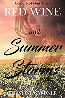 [Christine Gardner]のRed Wine and Summer Storms: Book 3, Red Dust Series (English Edition)