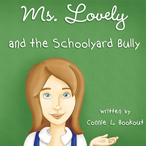 Ms. Lovely and the Schoolyard Bully audiobook cover art