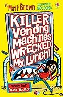 Killer Vending Machines Wrecked My Lunch (Dreary Inkling School)