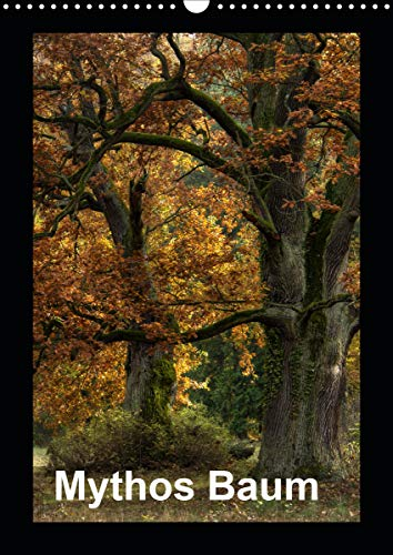 Mythos Baum / 2021 (Wandkalender 2021 DIN A3 hoch)