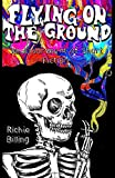 Flying on the Ground: An Assortment of Short Fiction