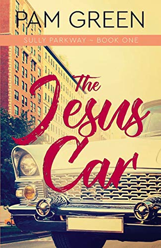 The Jesus Car (Sully Parkway Book 1) by [Pam Green]