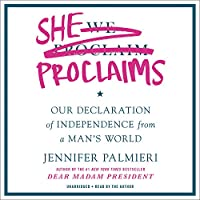 She Proclaims: Our Declaration of Independence from a Man's World; Library Edition
