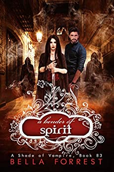 A Shade of Vampire 83: A Bender of Spirit by [Bella Forrest]