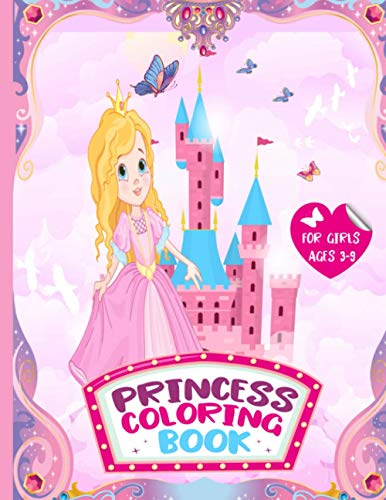 Princess Coloring Book For Girls Ages 3-9: Unique and Beautiful Designs Including Princess Unicorn and Mermaid Cute Coloring Pages A Great Gift for Girls, Kids,Toddlers Ages 4-8