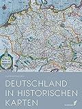 Deutschland in historischen Karten - Clemens Paulusch