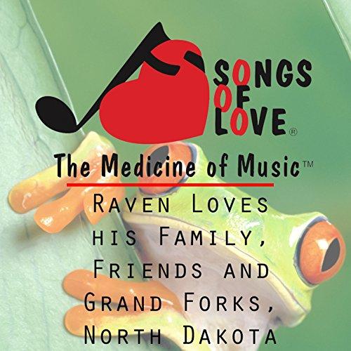Raven Loves His Family, Friends and Grand Forks, North Dakota