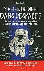 Y a-t-il du wi-fi dans l'espace ? - Et autres questions auxquelles seul un astronaute peut répondre de Tim Peake