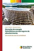 Geração de energia hidrelétrica em barragens de abastecimento