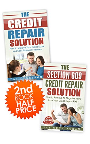 The Credit Repair Box Set: The Credit Repair Solution and The Section...