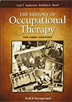The History of Occupational Therapy: The First Century