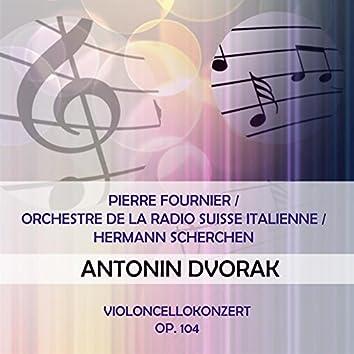 Pierre Fournier / Orchestre De La Radio Suisse Italienne / Hermann Scherchen Play: Antonin Dvorak: Violoncellokonzert, OP. 104 (Live)