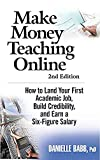 Danielle Babb, Jim Mirabella - Make Money Teaching Online_ How to Land Your First Academic Job, Build Credibility, and Earn a Six-Figure Salary (2007)