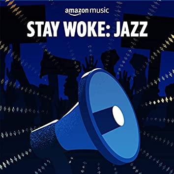 Stay Woke: Jazz