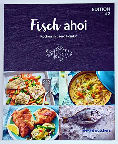Fisch ahoi Kochbuch von Weight Watchers *2018 - Kochen mit zero Points®*