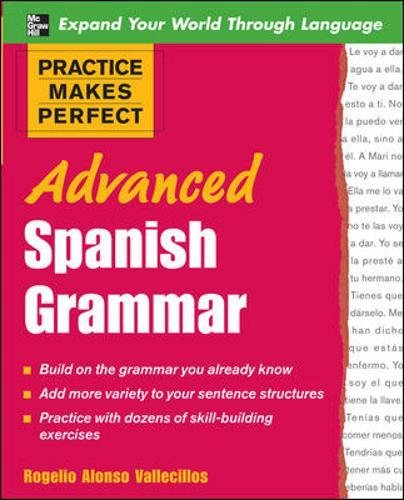 Practice Makes Perfect: Advanced Spanish Grammar