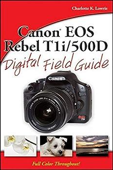 Canon EOS Rebel T1i / 500D Digital Field Guide