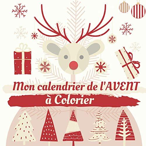 Mon calendrier de l'AVENT à colorier: 52 Pages uniques à colorier en attendant Noël - Idée cadeau pour Fille et Garçon à partir de 4 ans