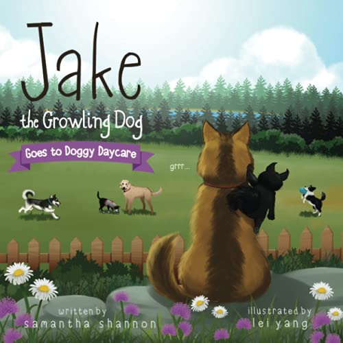 Jake the Growling Dog Goes to Doggy Daycare: A Children's Book about Trying New Things, Friendship, Comfort, and Kindness.: 2