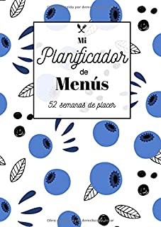 Mi Planificador de Menùs 52 semanas de placer: Planificador de Comidas Para Organizar y Planificar Todos las Comidas Famil...